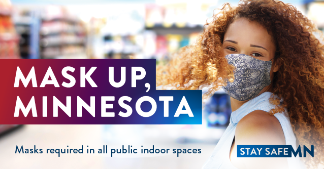Mask Up, Minnesota -- Masks required in all public, indoor spaces